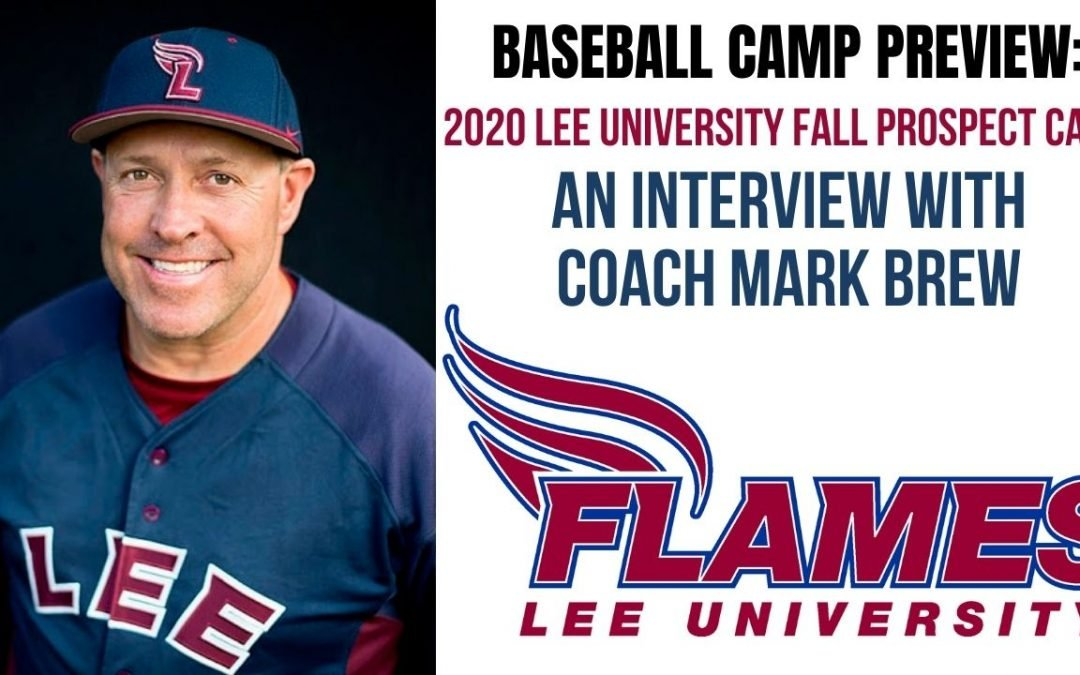 Baseball Camp Preview: Lee University 2020 Fall Prospect Baseball Camp